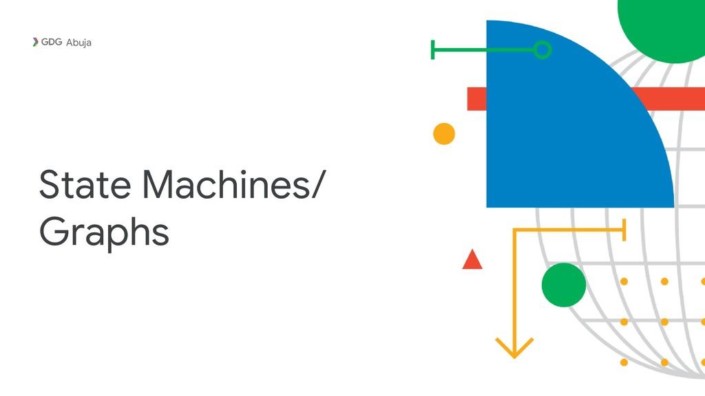 State Machines/ Graphs Abuja