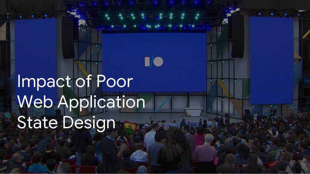 Impact of Poor Web Application State Design