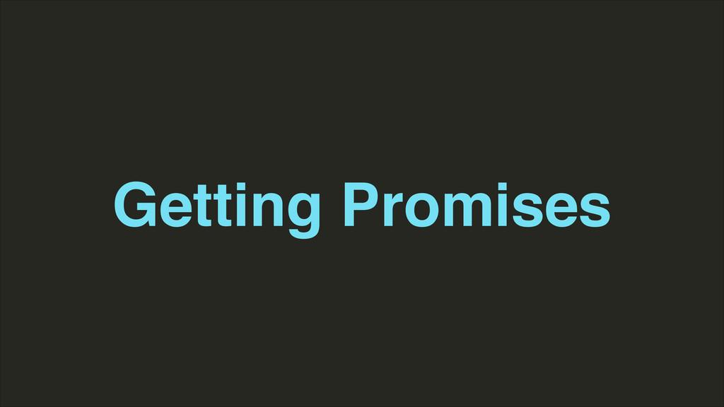 Getting Promises