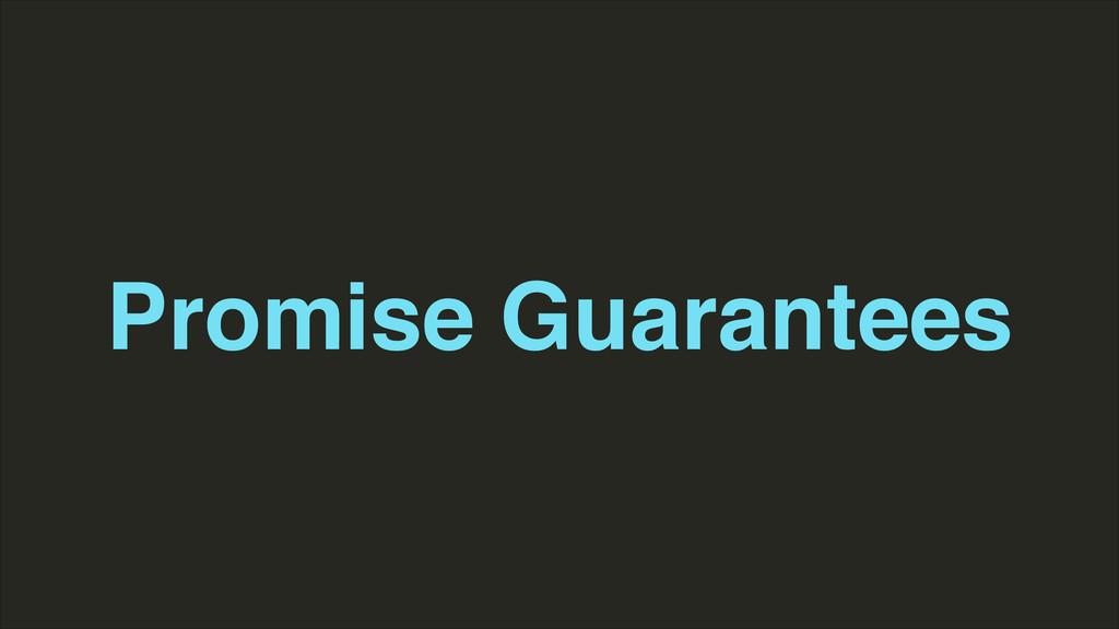 Promise Guarantees