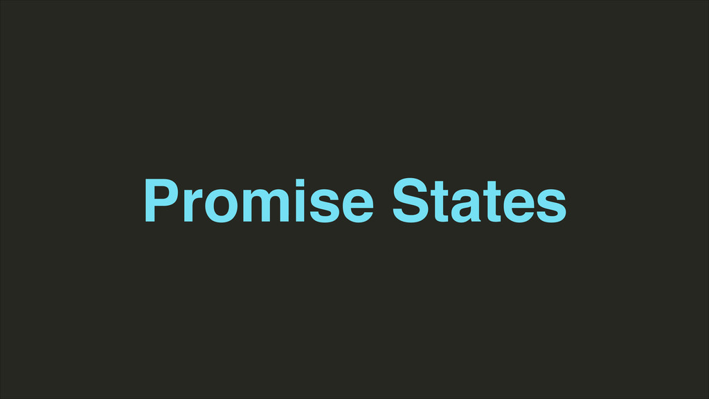 Promise States