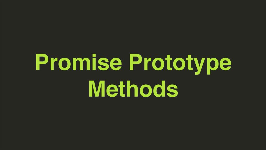 Promise Prototype Methods