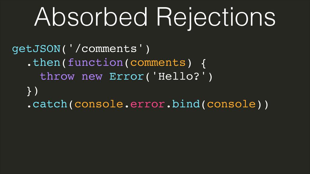 getJSON('/comments')! .then(function(comments) ...