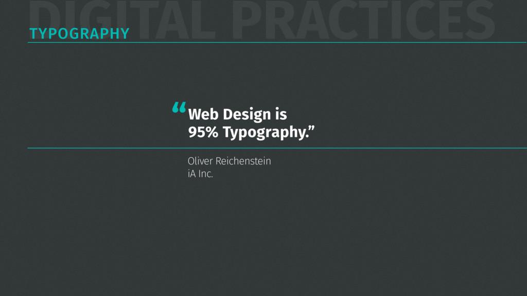 DIGITAL PRACTICES TYPOGRAPHY Web Design is  95...