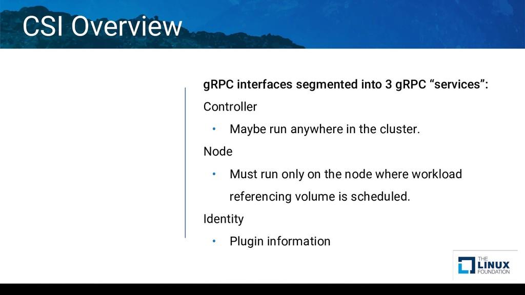 CSI Overview gRPC interfaces segmented into 3 g...