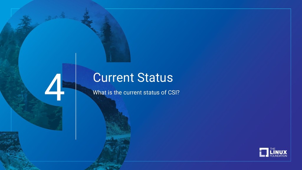 Current Status What is the current status of CS...
