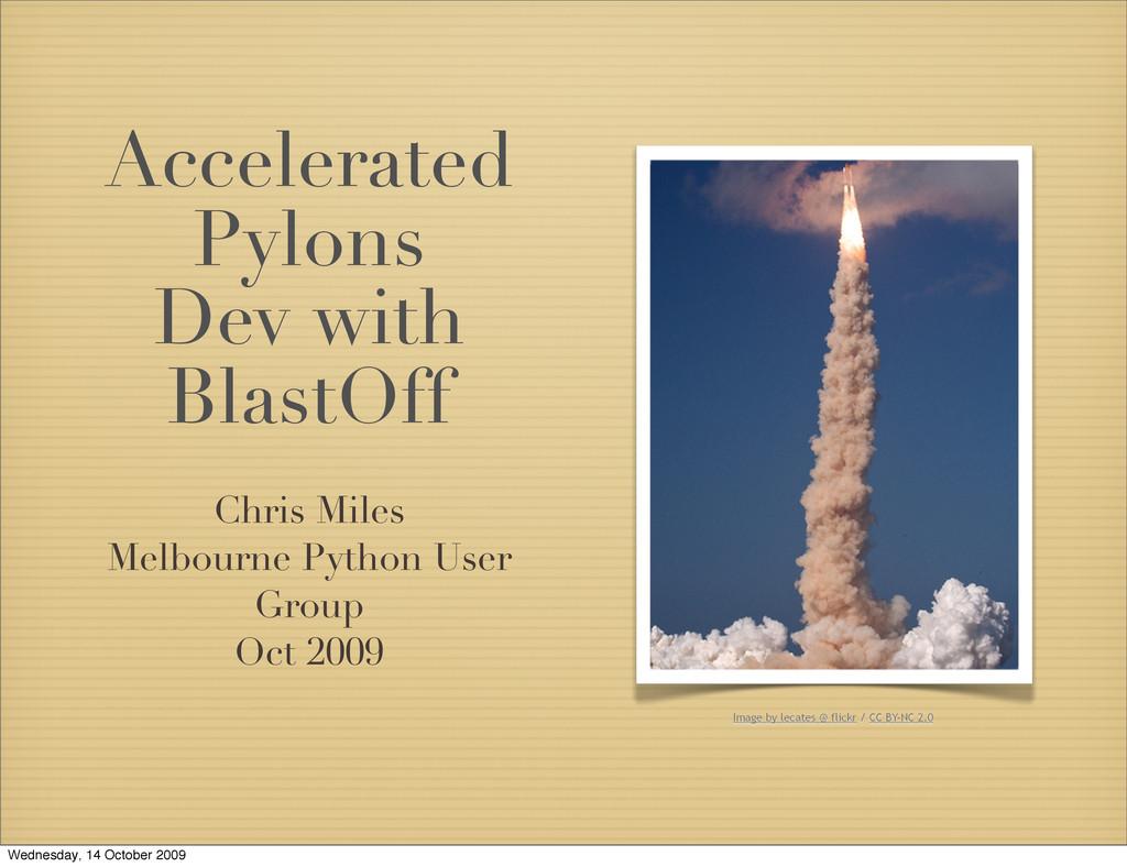 Accelerated Pylons Dev with BlastOff Chris Mile...