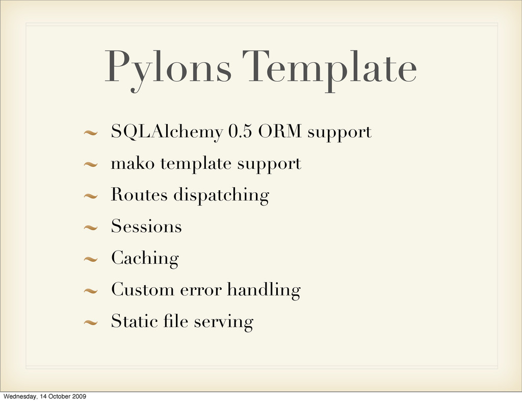 Pylons Template SQLAlchemy 0.5 ORM support mako...