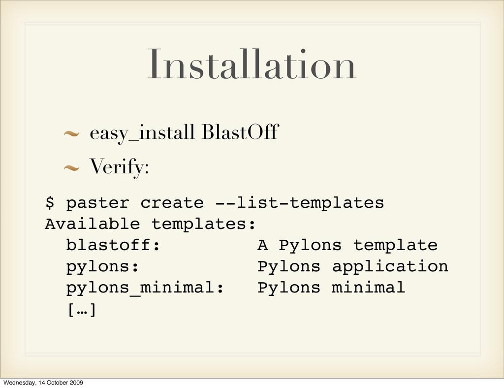 Installation easy_install BlastOff Verify: $ pa...