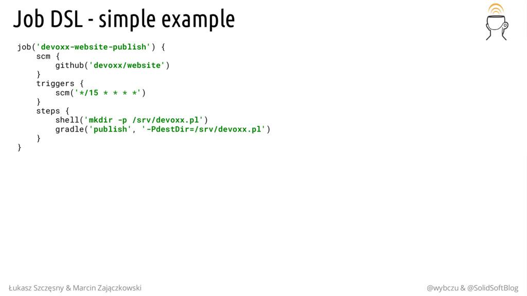 Job DSL - simple example job('devoxx-website-pu...