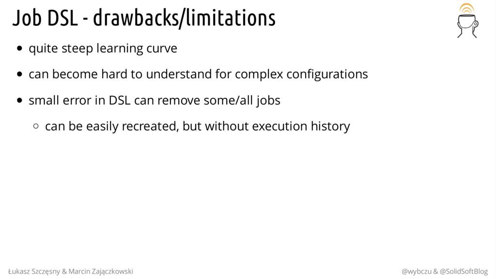 Job DSL - drawbacks/limitations quite steep lea...