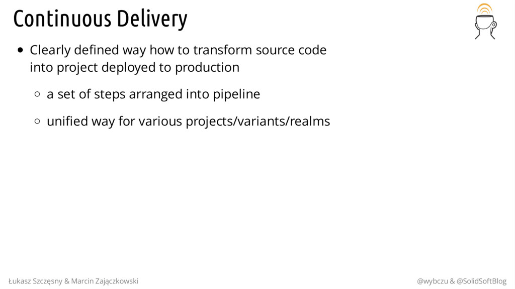 Continuous Delivery Clearly defined way how to ...