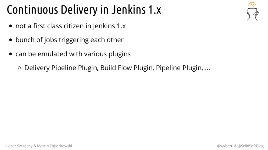 Continuous Delivery in Jenkins 1.x not a first ...