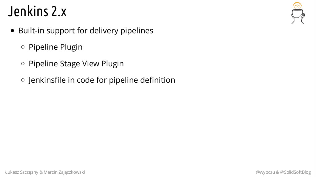 Jenkins 2.x Built-in support for delivery pipel...