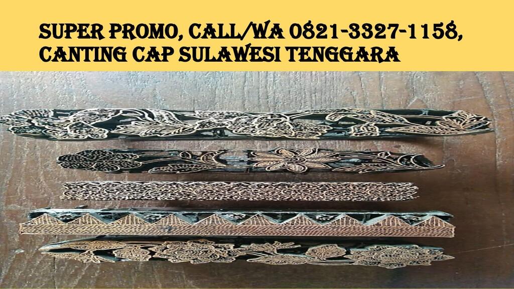 SUPER PROMO, Call/WA 0821-3327-1158, Canting Ca...