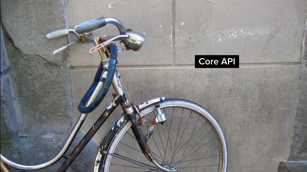 Core API