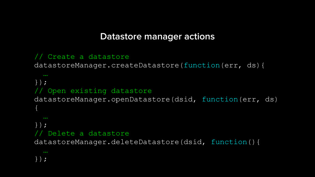 // Create a datastore datastoreManager.createDa...