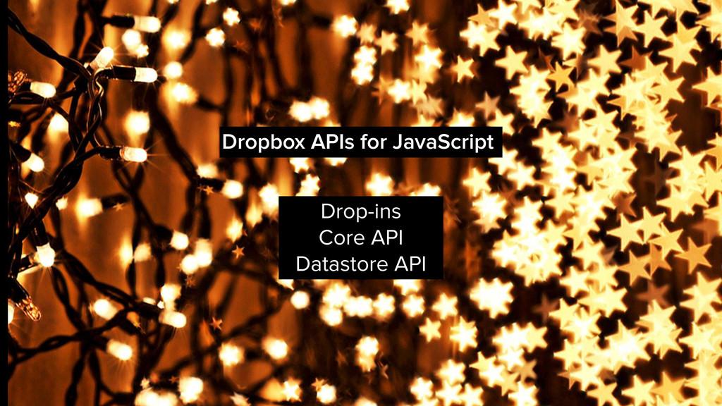 Dropbox APIs for JavaScript Drop-ins Core API D...
