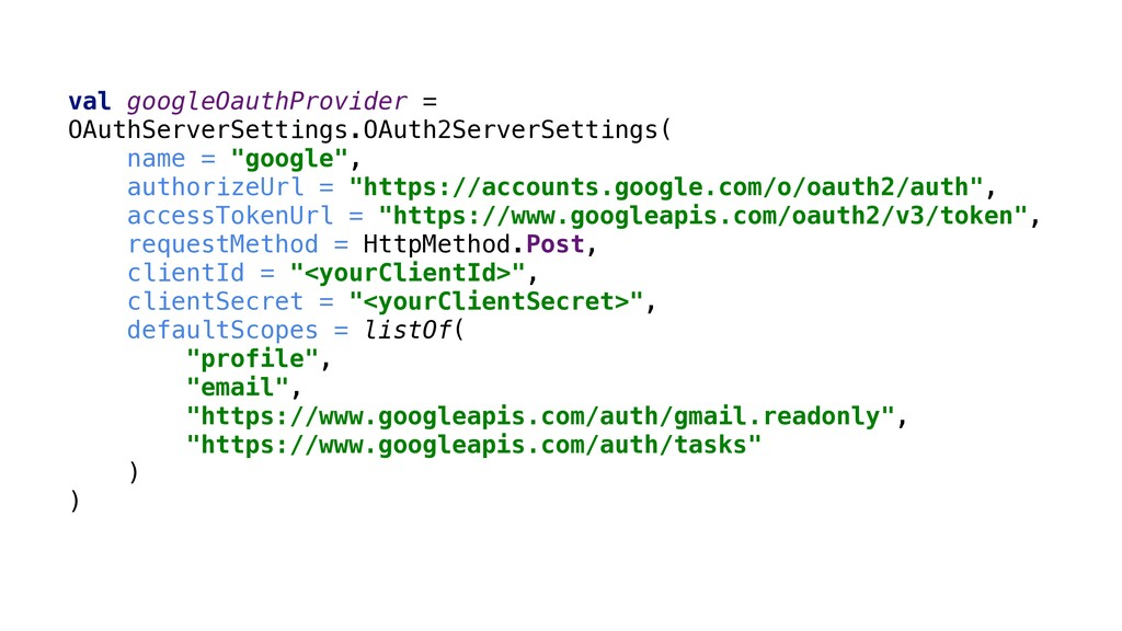 val googleOauthProvider = OAuthServerSettings.O...