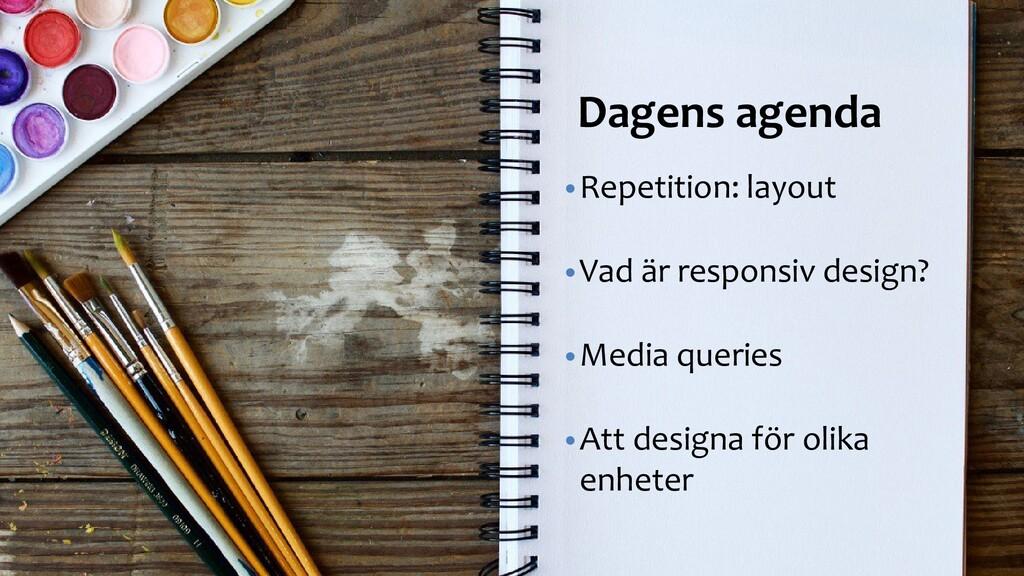 Dagens föreläsning Dagens agenda •Repetition: l...
