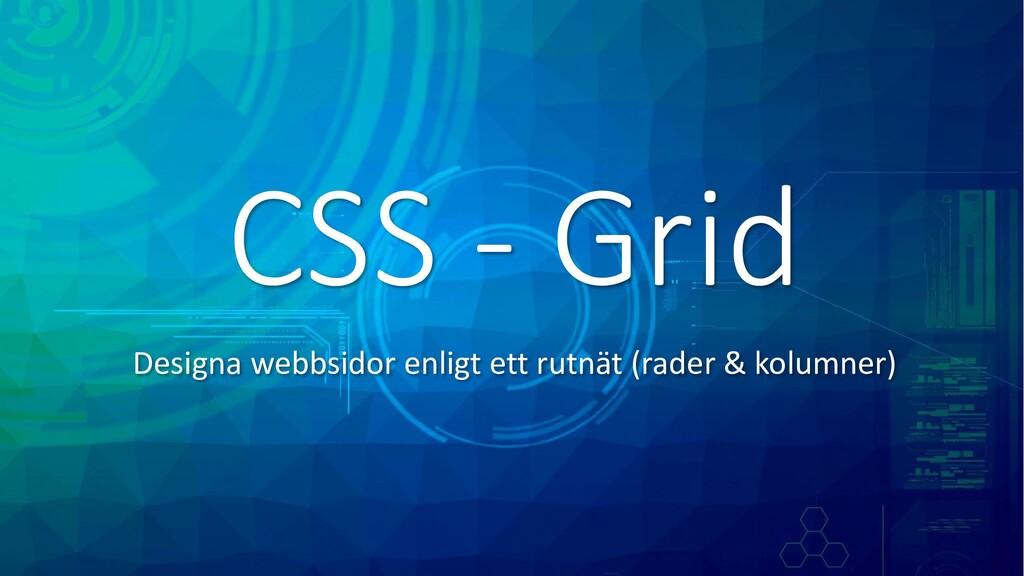 CSS - Grid Designa webbsidor enligt ett rutnät ...
