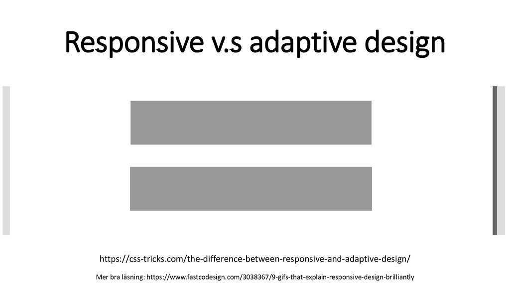 Responsive v.s adaptive design https://css-tric...