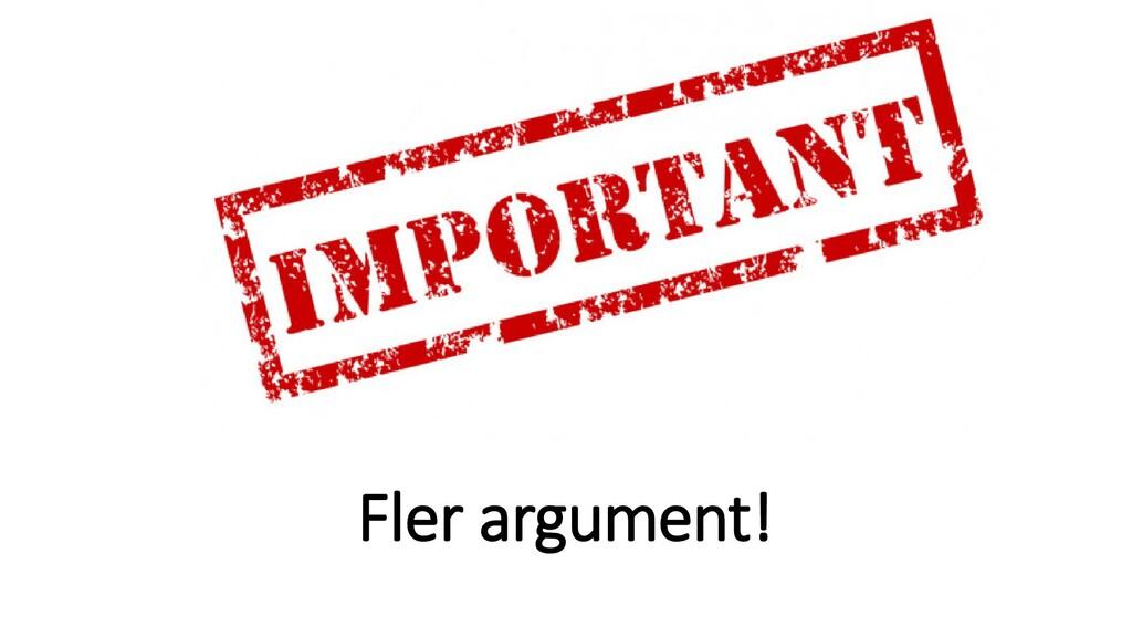 Fler argument!