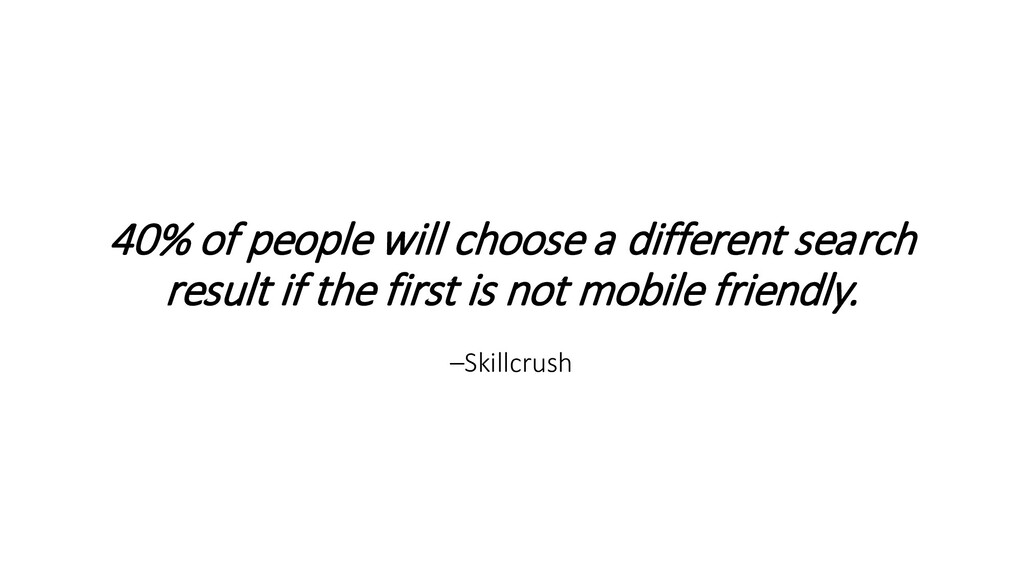 40% of people will choose a different search re...