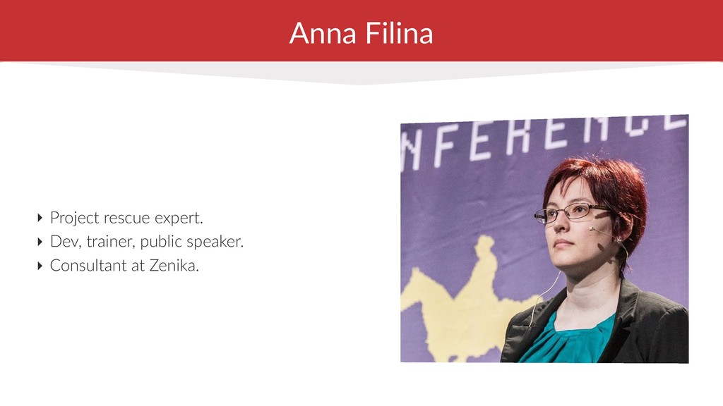 Anna Filina ‣ Project rescue expert. ‣ Dev, tra...