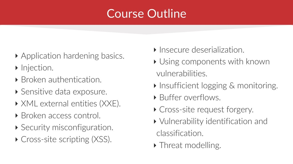 Course Outline ‣ Application hardening basics. ...