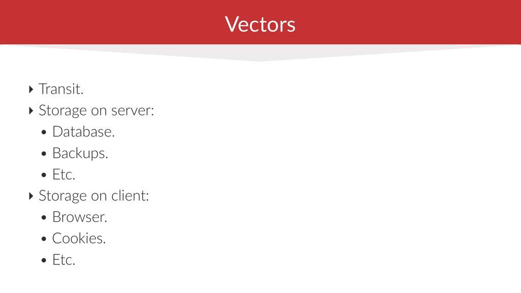 Vectors ‣ Transit. ‣ Storage on server: • Datab...