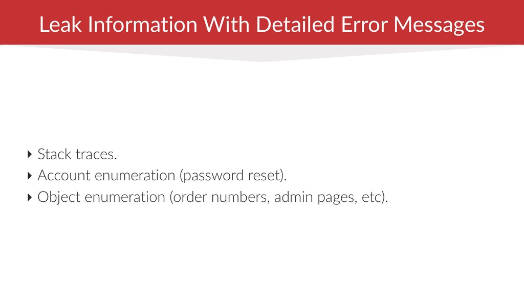 Leak Information With Detailed Error Messages ‣...