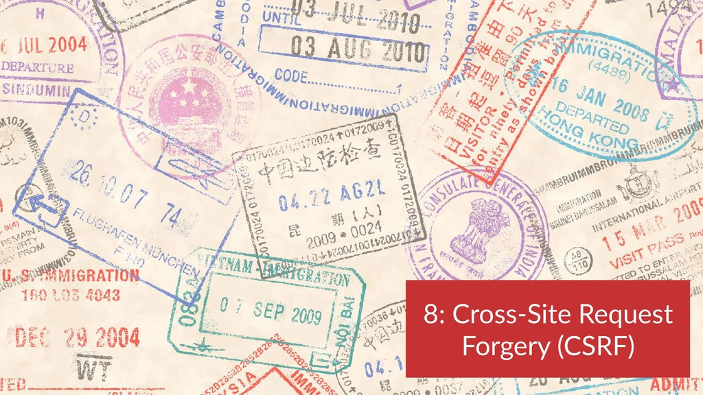 8: Cross-Site Request Forgery (CSRF)
