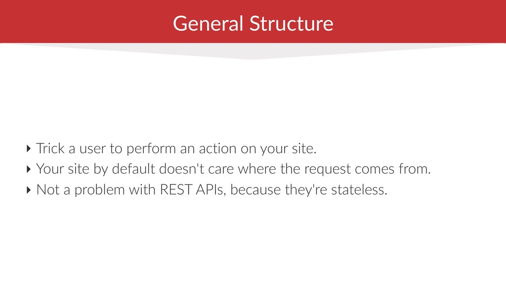 General Structure ‣ Trick a user to perform an ...