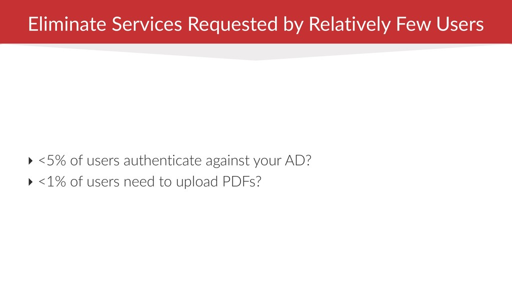 Eliminate Services Requested by Relatively Few ...