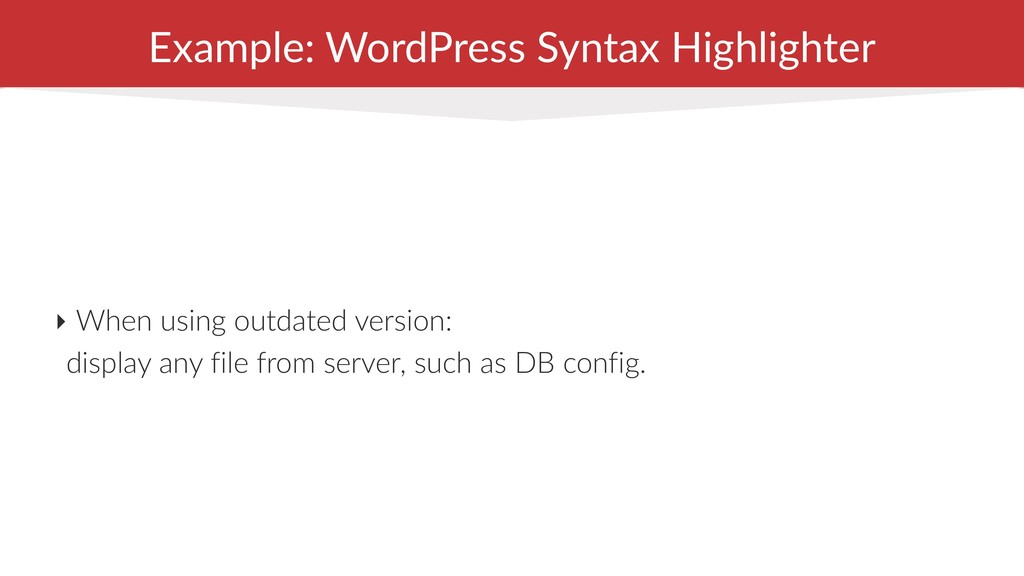 Example: WordPress Syntax Highlighter ‣ When us...