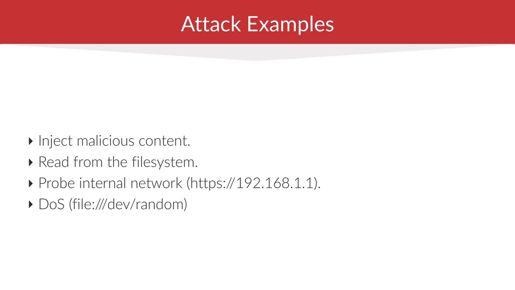 Attack Examples ‣ Inject malicious content. ‣ R...