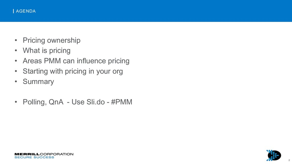 2 AGENDA • Pricing ownership • What is pricing ...
