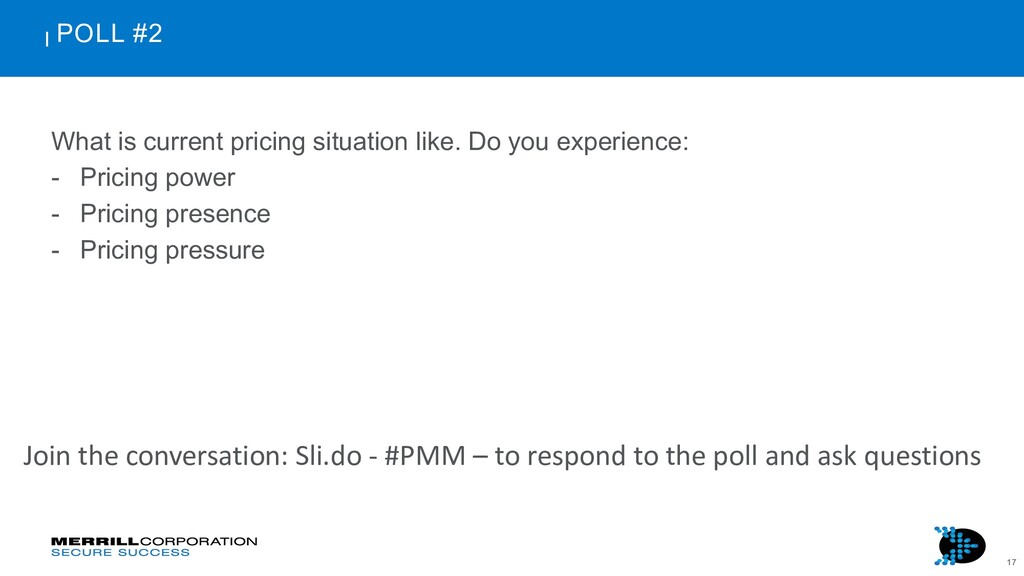 17 POLL #2 What is current pricing situation li...