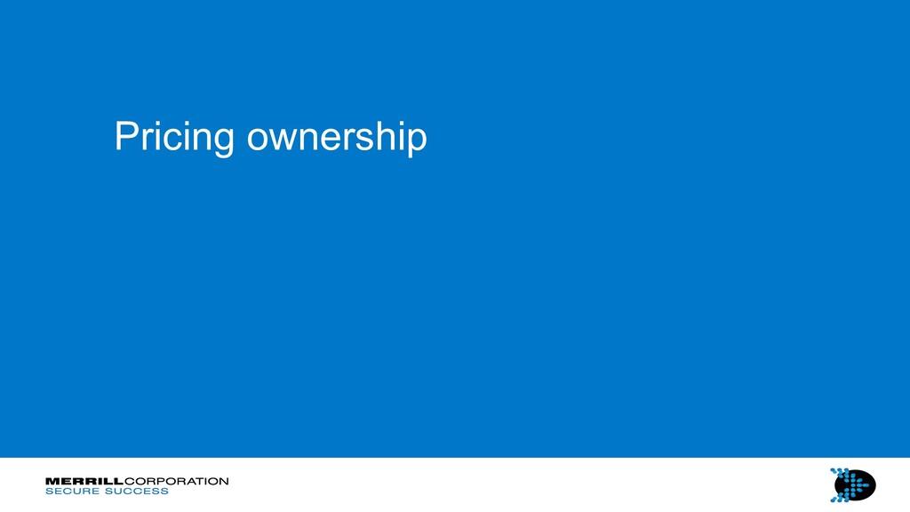 Pricing ownership