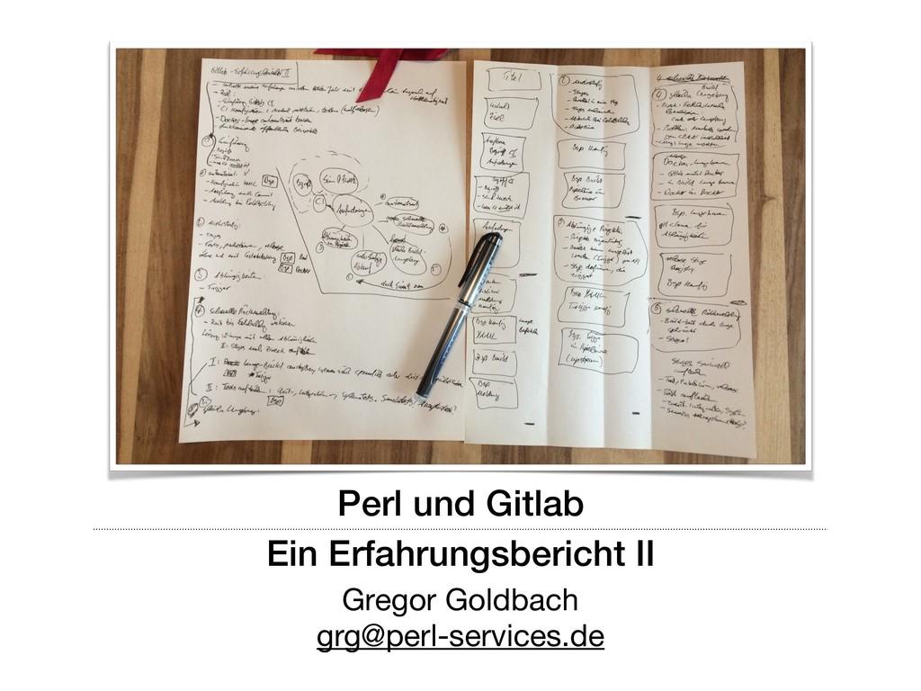 Perl und Gitlab Ein Erfahrungsbericht II Gregor...