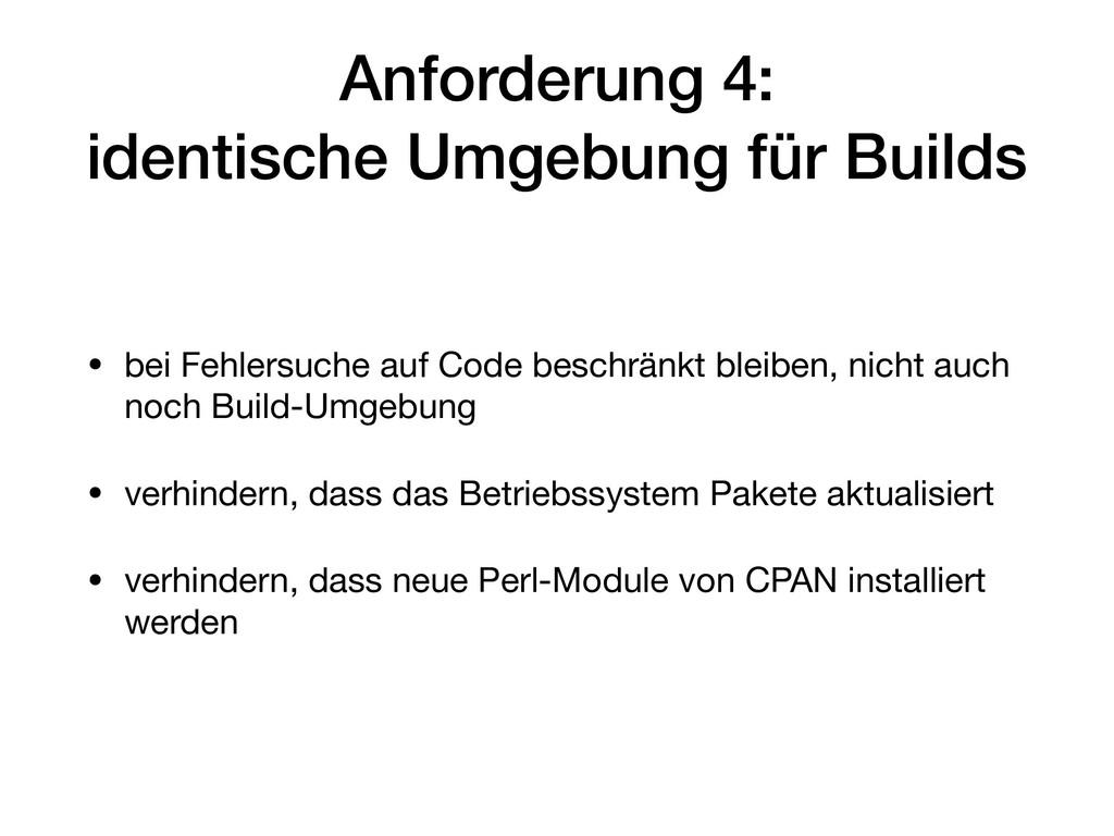 Anforderung 4: identische Umgebung für Builds ...