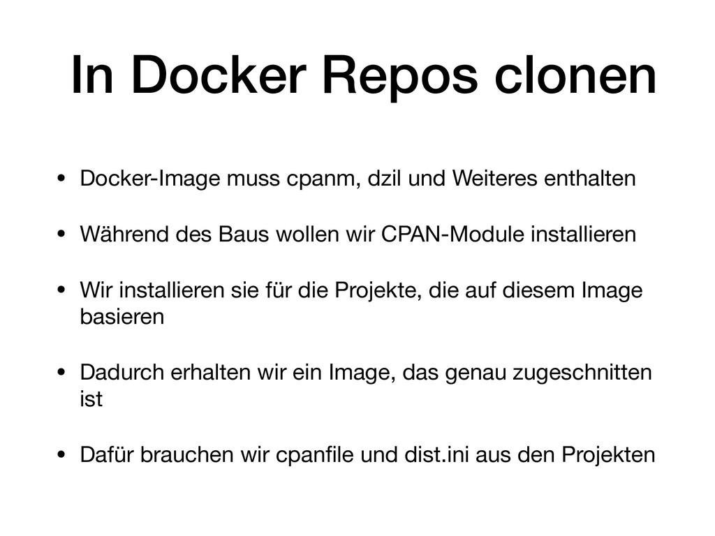 In Docker Repos clonen • Docker-Image muss cpan...
