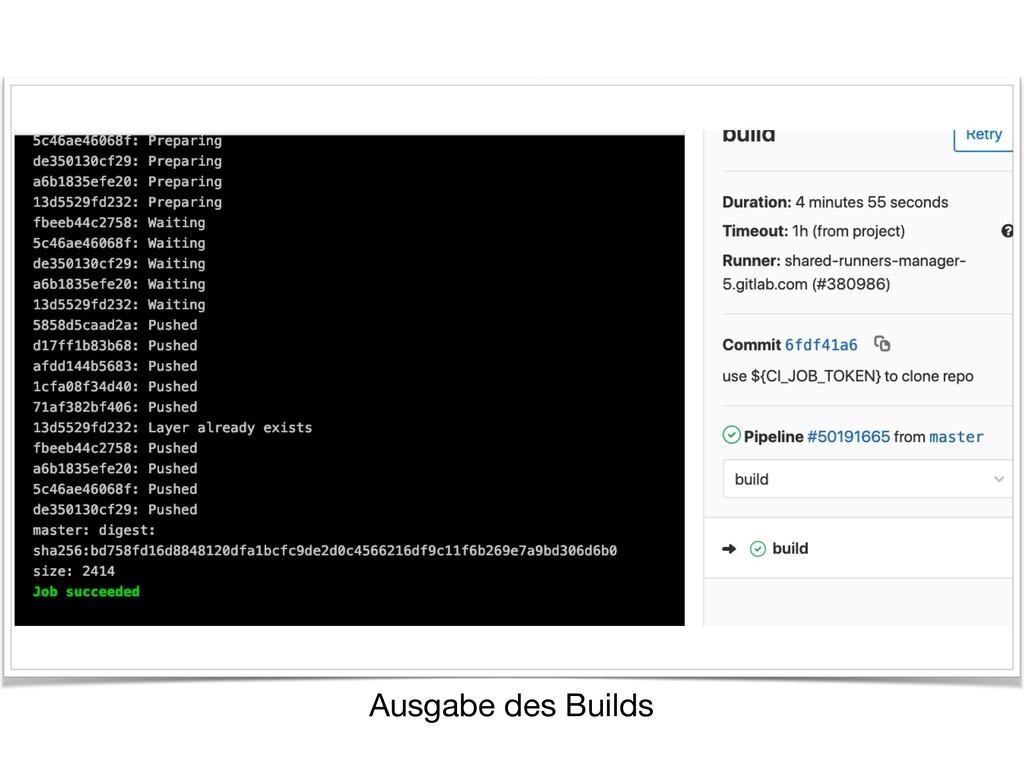 Ausgabe des Builds
