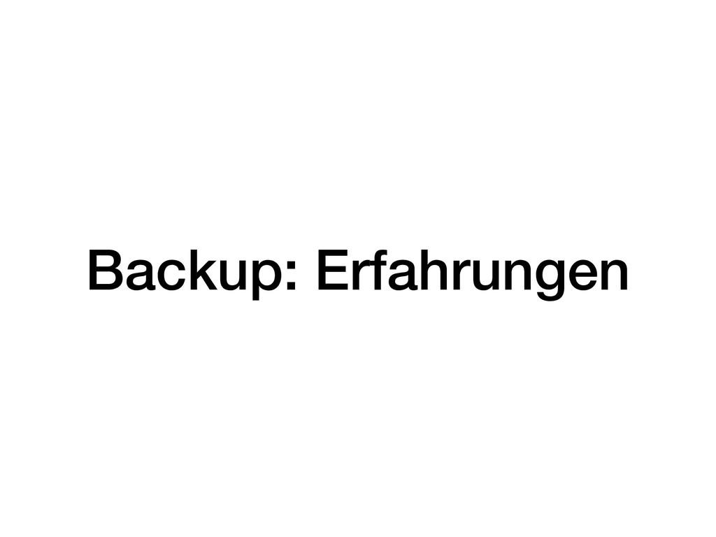 Backup: Erfahrungen