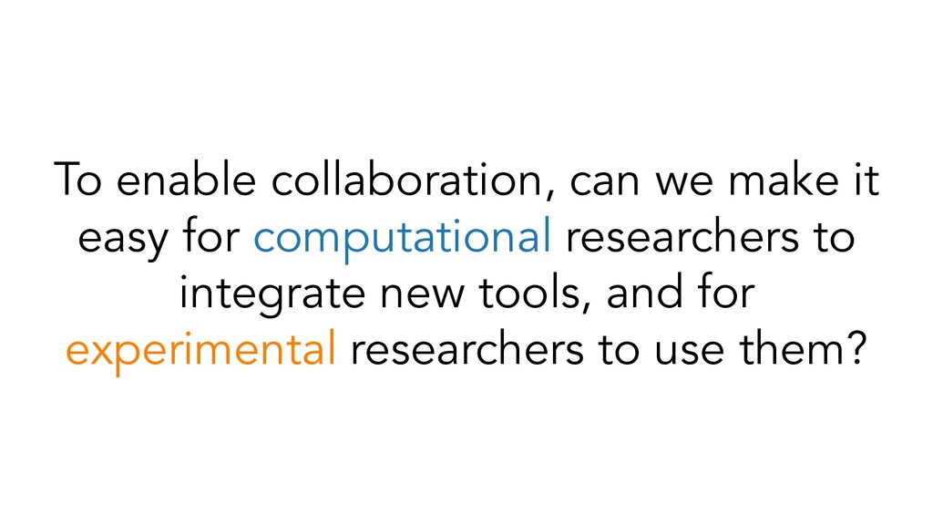 To enable collaboration, can we make it easy fo...