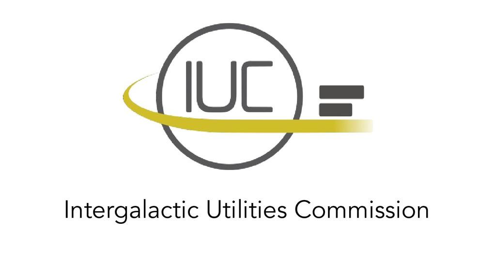Intergalactic Utilities Commission