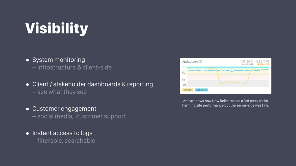 Visibility • System monitoring – infrastructur...