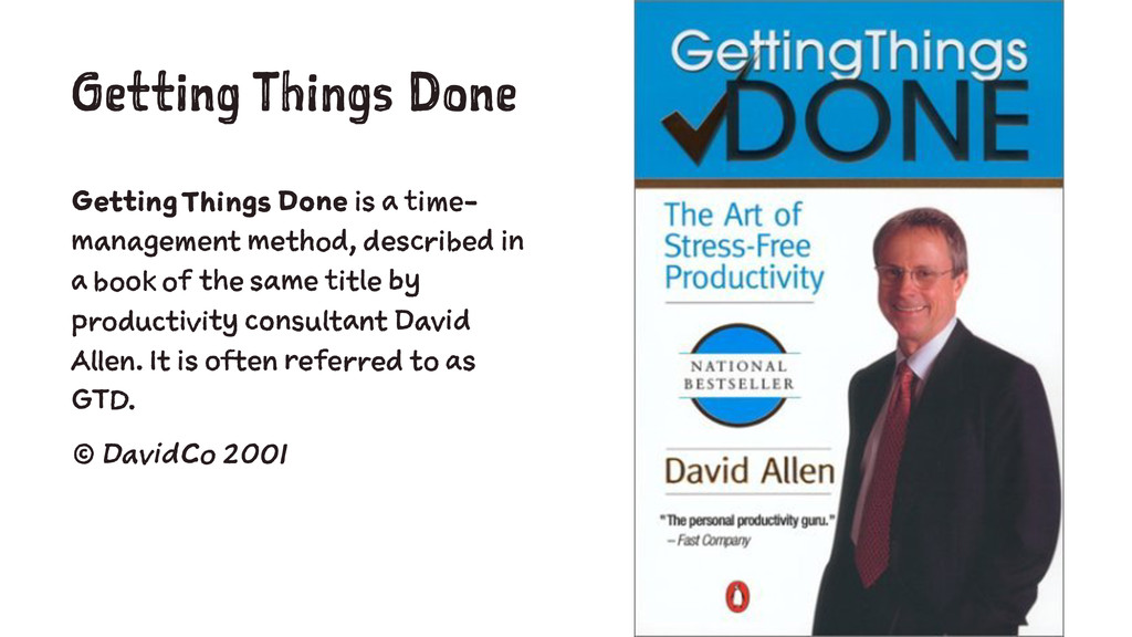 Getting Things Done Getting Things Done is a ti...