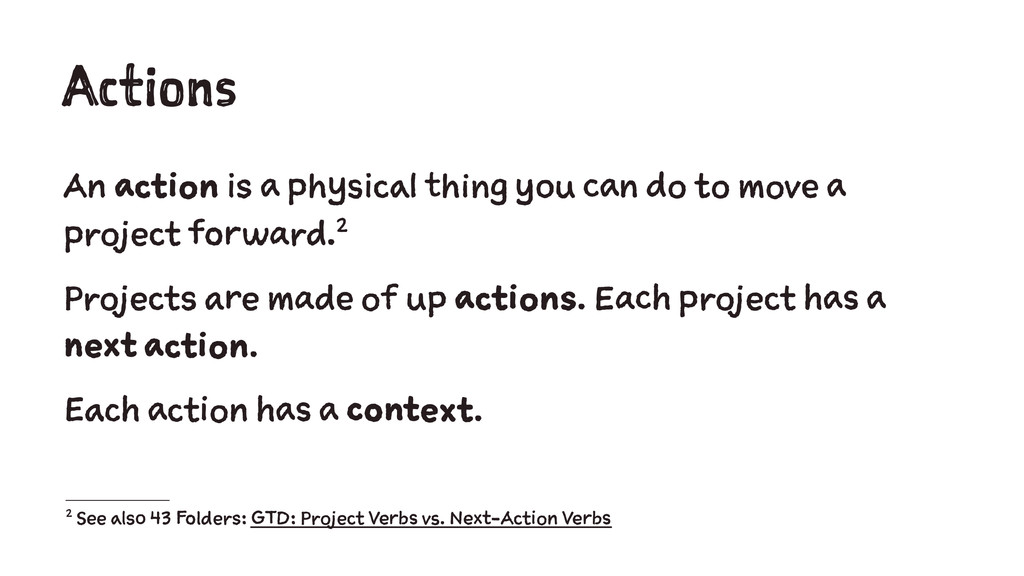 Actions An action is a physical thing you can d...